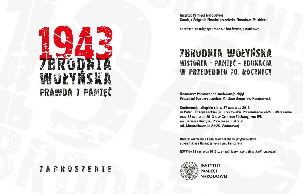 """Konferencja naukowa """"Zbrodnia wołyńska – historia, pamięć, edukacja"""" – Warszawa, 27–28 czerwca 2013"""