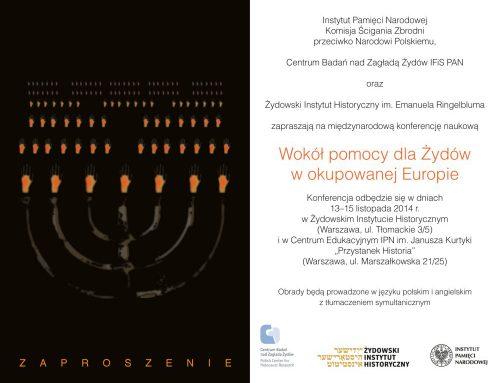 """Międzynarodowa konferencja naukowa """"Wokół pomocy dla Żydów w okupowanej Europie"""" – Warszawa, 13–15 listopada 2014"""
