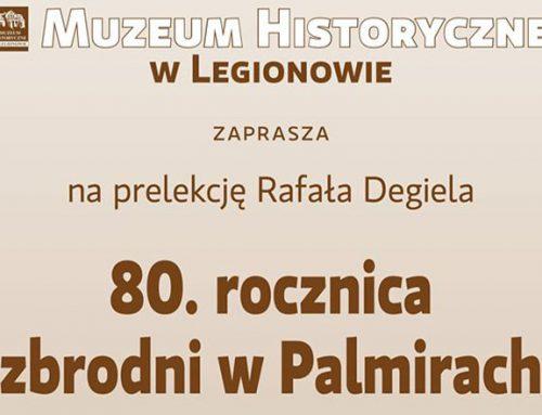 Prelekcja związana z 80-tą rocznicą Zbrodni w Palmirach – Muzeum w Legionowie 23.02.20