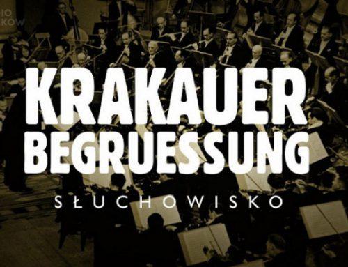 Krakauer Begruessung – słuchowisko o Filharmonii Generalnego Gubernatorstwa